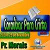 Cruzada Caraúbas Para Cristo