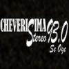 Radio Cheverisíma Stereo 93.0 FM