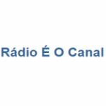 Logo da emissora Rádio É O Canal