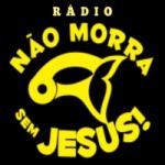 Logo da emissora Rádio Não Morra Sem Jesus