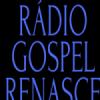 Rádio Gospel Renascer Em Cristo