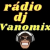 Rádio Dj Vanomix