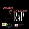 Web Rádio Ostentando o Rap