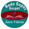 Rede Super Gospel Sara Vitória