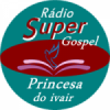 Rádio Super Gospel Princesa Do Ivair