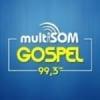 Rádio Multisom Gospel 99.3 FM