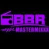 BBR Mastermixxx