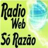 Rádio Web Só Razão