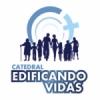 Rádio Catedral Edificando Vidas