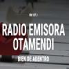 Radio Emisora Otamendi 107.1 FM