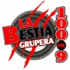 Radio La Bestia Grupera 100.9 FM