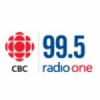Radio CBC - Radio One 99.5 FM