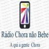 Rádio Chora não Bebe